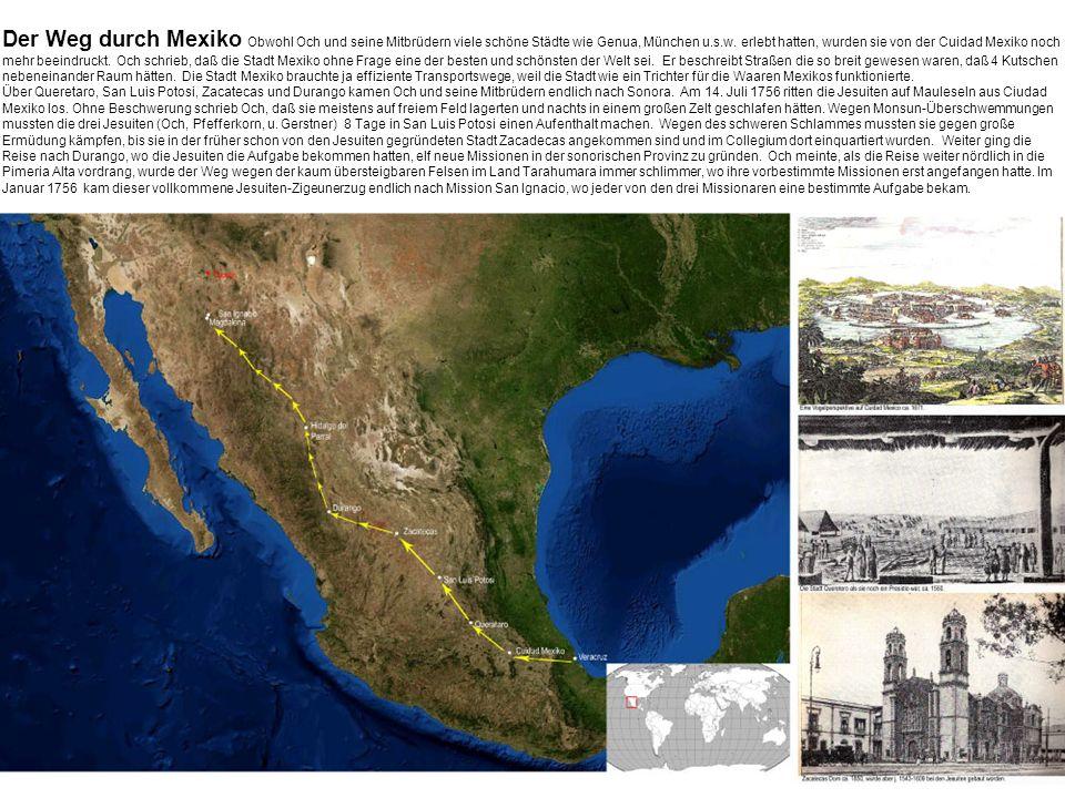 Der Weg durch Mexiko Obwohl Och und seine Mitbrüdern viele schöne Städte wie Genua, München u.s.w.