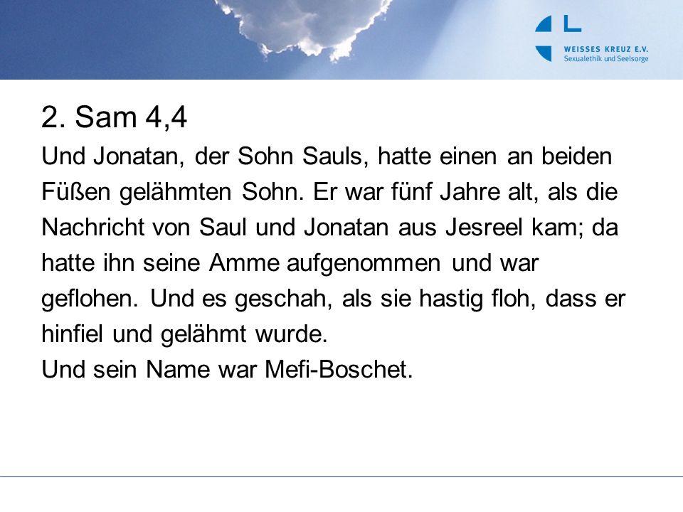 2. Sam 4,4 Und Jonatan, der Sohn Sauls, hatte einen an beiden