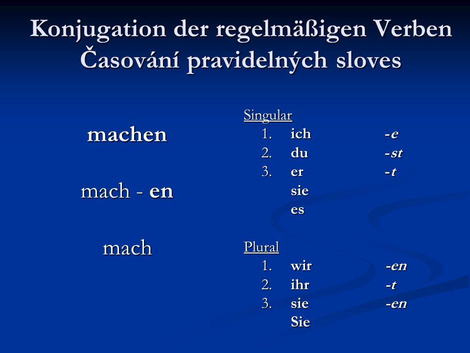 Konjugation der regelmäßigen Verben Časování pravidelných sloves
