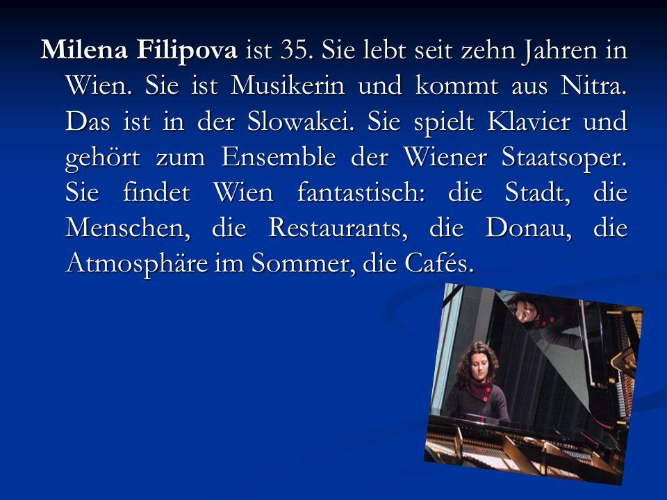 Milena Filipova ist 35. Sie lebt seit zehn Jahren in Wien