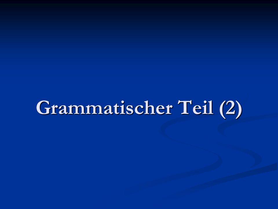Grammatischer Teil (2)