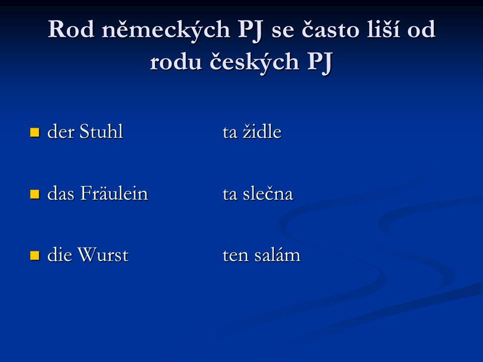 Rod německých PJ se často liší od rodu českých PJ