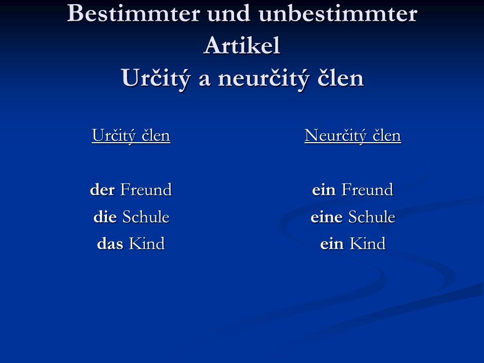 Bestimmter und unbestimmter Artikel Určitý a neurčitý člen