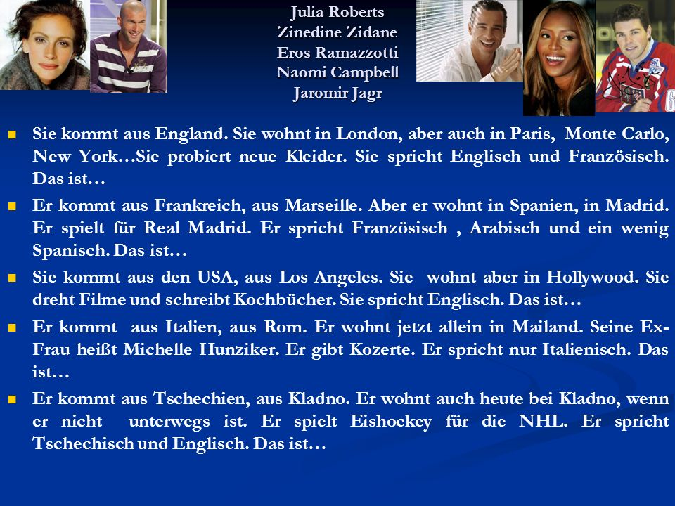 Julia Roberts Zinedine Zidane Eros Ramazzotti Naomi Campbell Jaromir Jagr