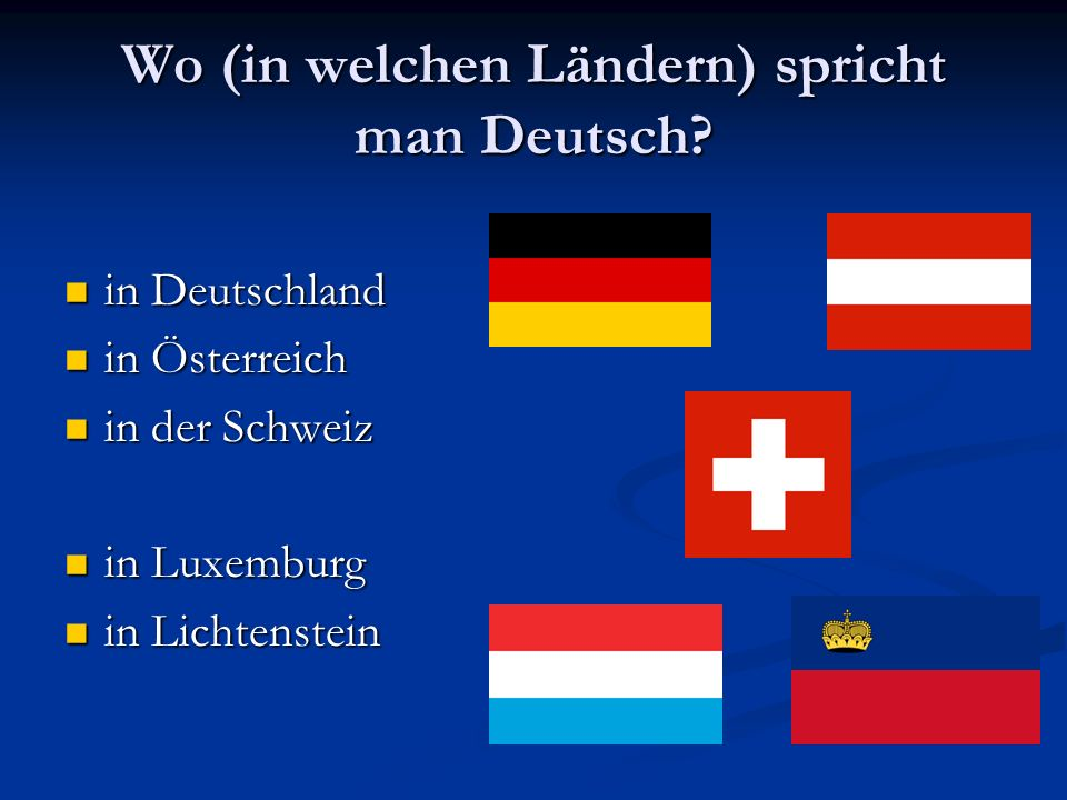 Wo (in welchen Ländern) spricht man Deutsch