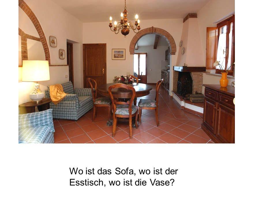 Wo ist das Sofa, wo ist der Esstisch, wo ist die Vase