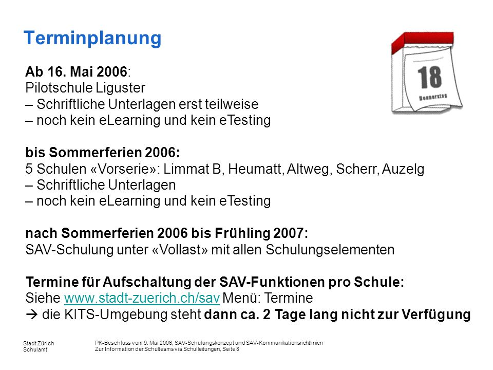 Terminplanung Ab 16. Mai 2006: Pilotschule Liguster