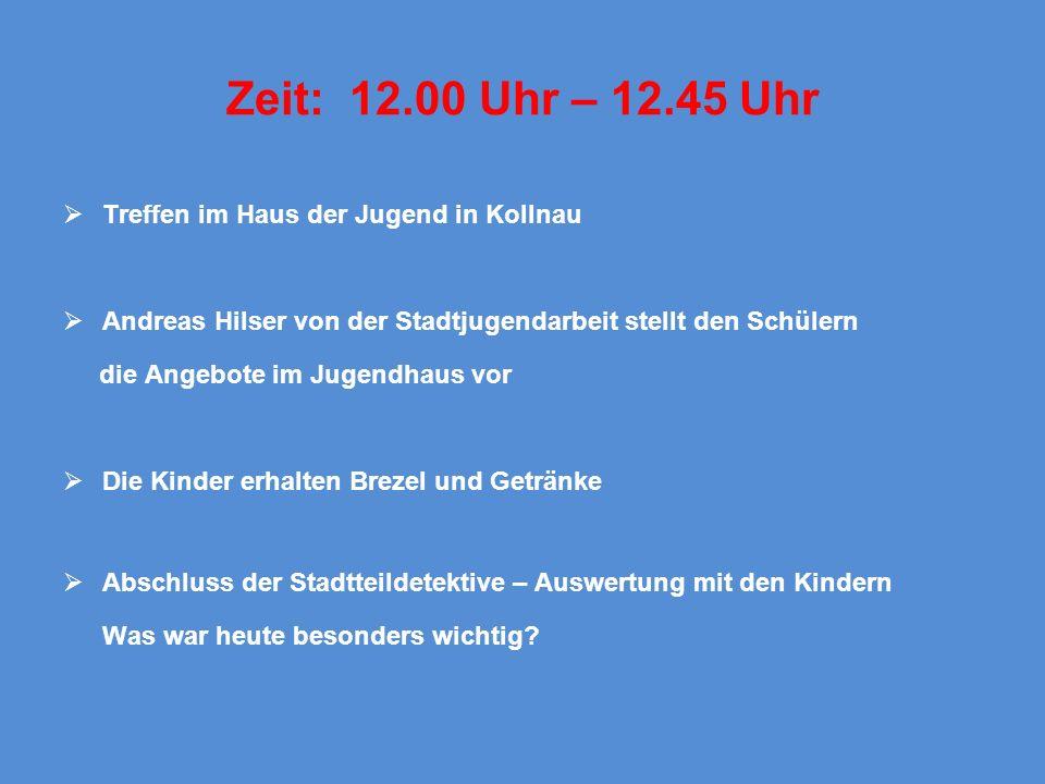 Zeit: 12.00 Uhr – 12.45 Uhr Treffen im Haus der Jugend in Kollnau