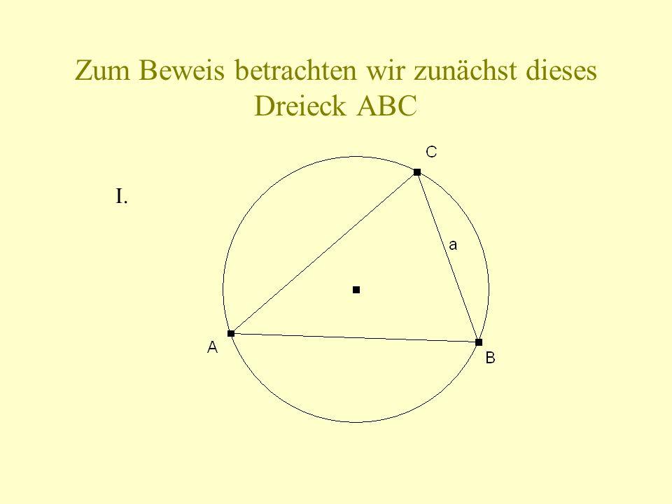 Zum Beweis betrachten wir zunächst dieses Dreieck ABC
