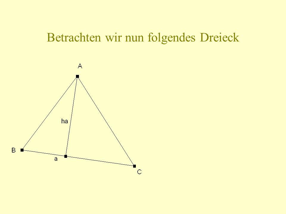 Betrachten wir nun folgendes Dreieck
