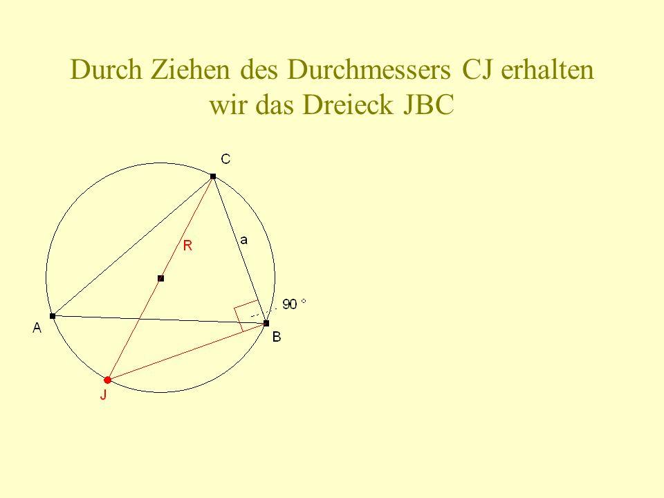 Durch Ziehen des Durchmessers CJ erhalten wir das Dreieck JBC