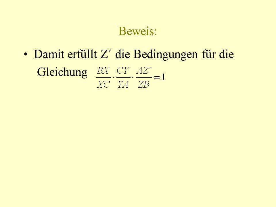 Beweis: Damit erfüllt Z´ die Bedingungen für die Gleichung