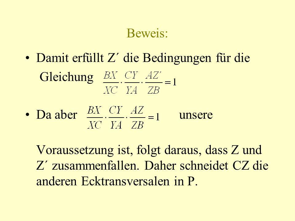 Beweis: Damit erfüllt Z´ die Bedingungen für die. Gleichung. Da aber unsere.