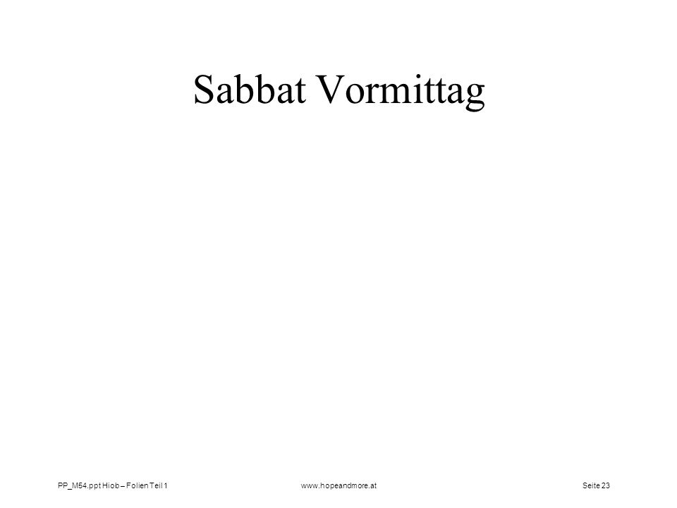 Sabbat Vormittag PP_M54.ppt Hiob – Folien Teil 1 www.hopeandmore.at