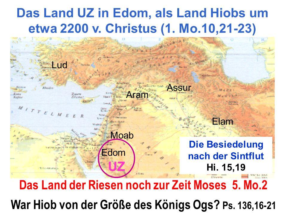Das Land der Riesen noch zur Zeit Moses 5. Mo.2