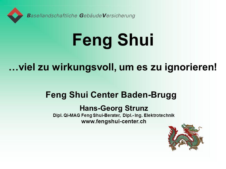 Feng Shui …viel zu wirkungsvoll, um es zu ignorieren!