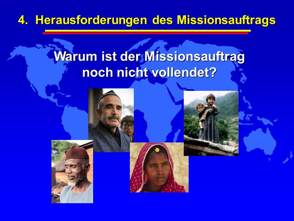 Warum ist der Missionsauftrag noch nicht vollendet