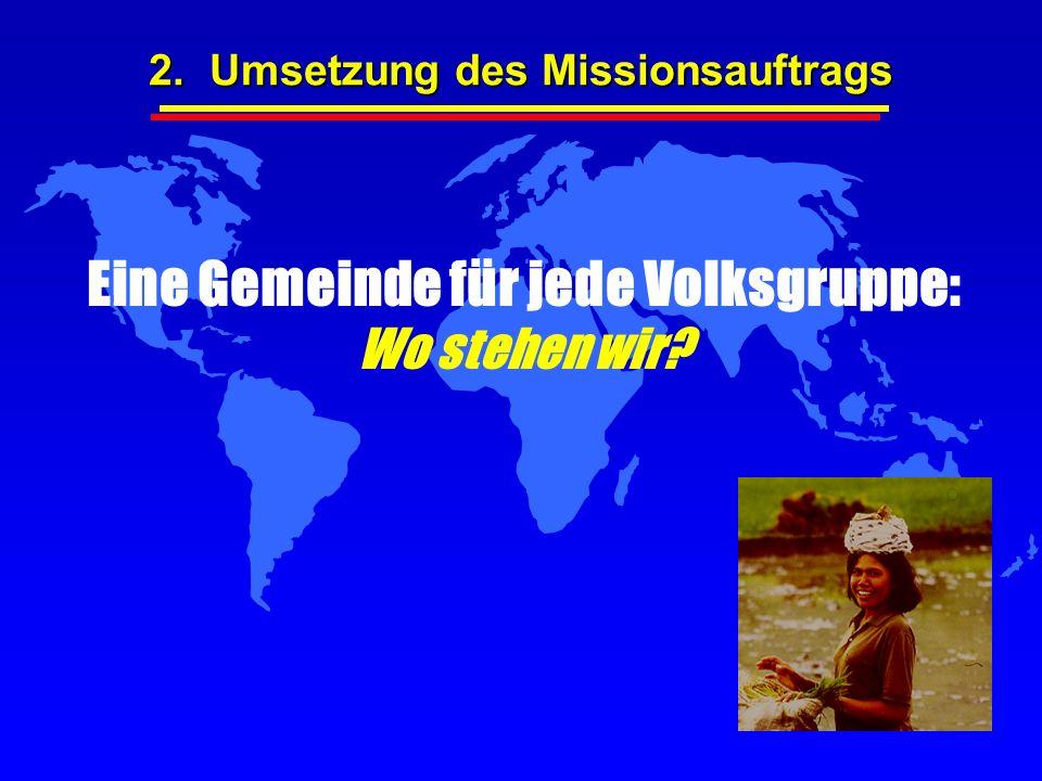 2. Umsetzung des Missionsauftrags Eine Gemeinde für jede Volksgruppe: