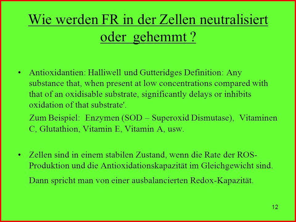 Wie werden FR in der Zellen neutralisiert oder gehemmt
