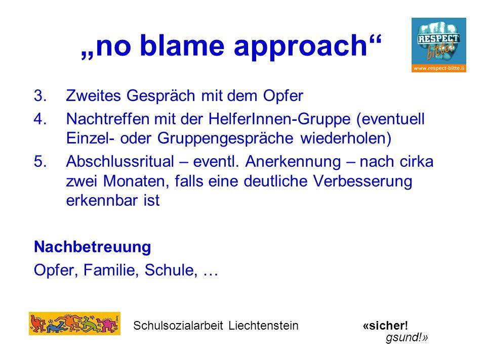 """""""no blame approach Zweites Gespräch mit dem Opfer"""