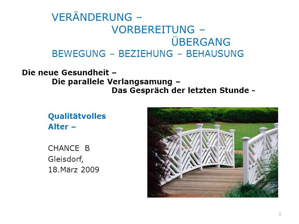 Qualitätvolles Alter – CHANCE B Gleisdorf, 18.März 2009