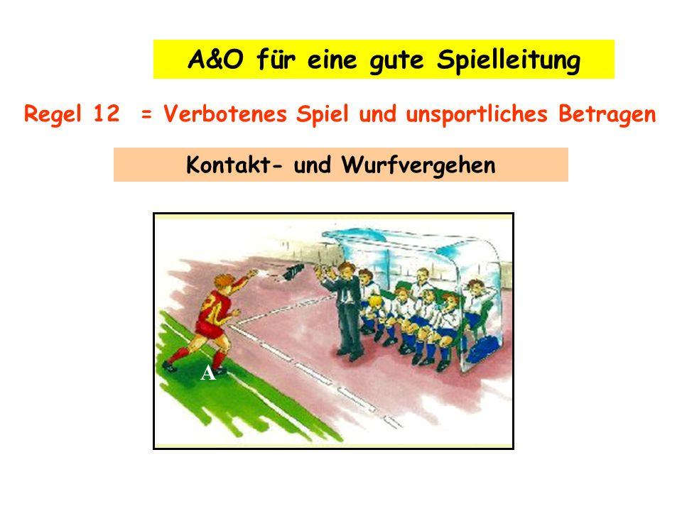 A&O für eine gute Spielleitung Kontakt- und Wurfvergehen
