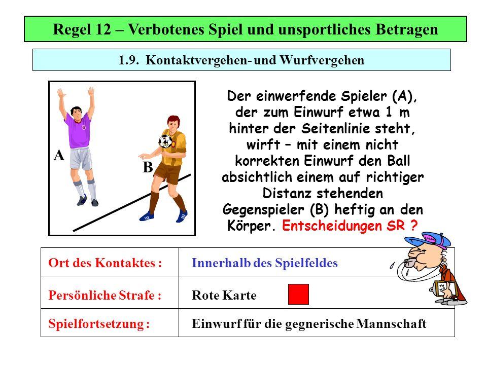 Regel 12 – Verbotenes Spiel und unsportliches Betragen A B