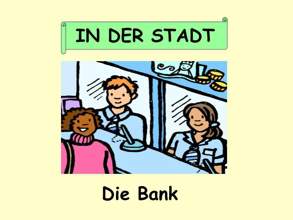 IN DER STADT Die Bank