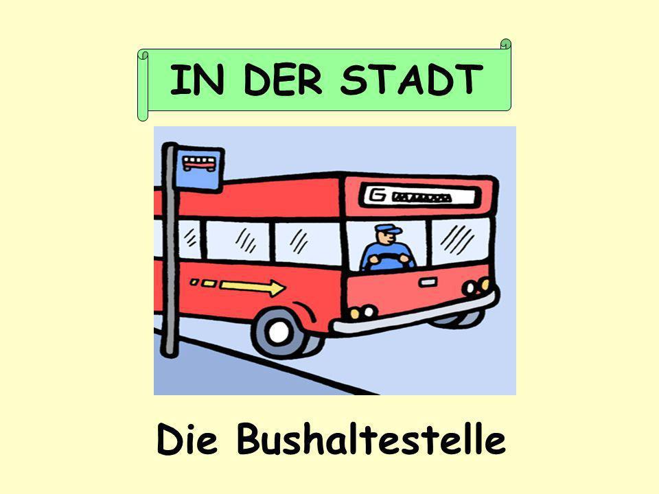 IN DER STADT Die Bushaltestelle