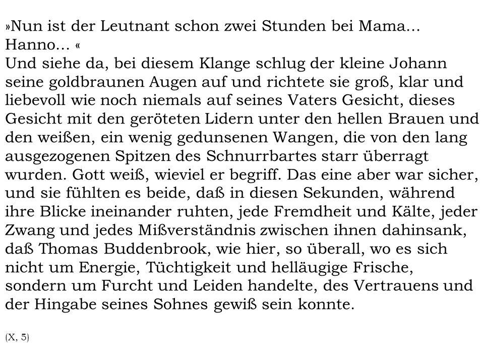 »Nun ist der Leutnant schon zwei Stunden bei Mama... Hanno... «