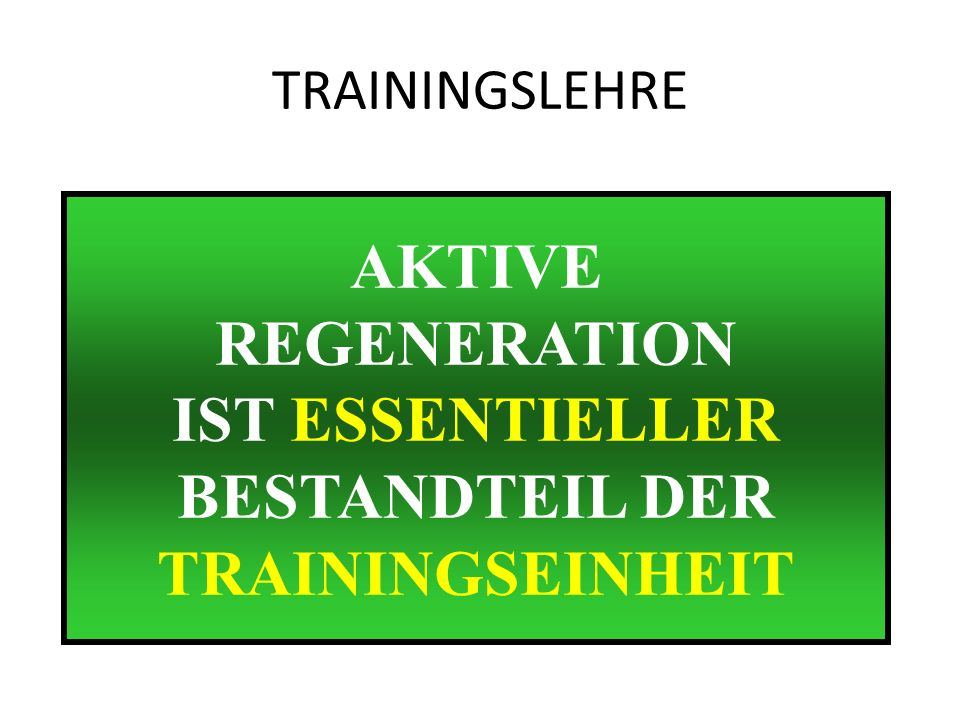 AKTIVE REGENERATION IST ESSENTIELLER BESTANDTEIL DER TRAININGSEINHEIT