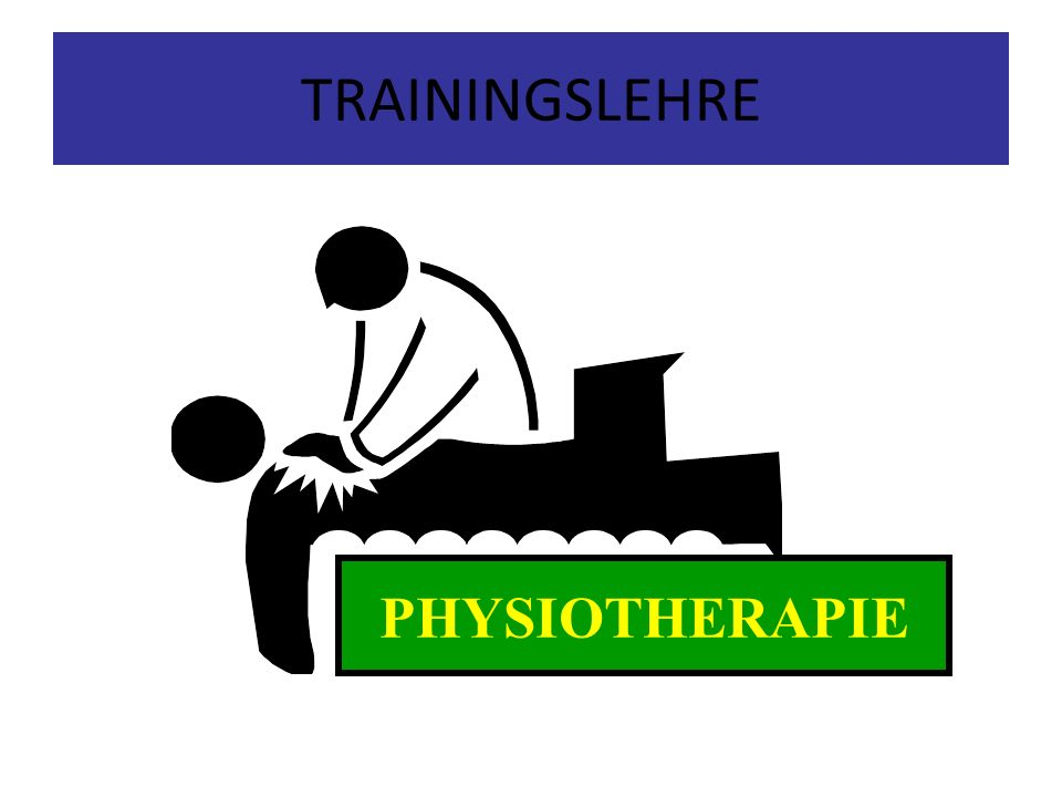 TRAININGSLEHRE PHYSIOTHERAPIE