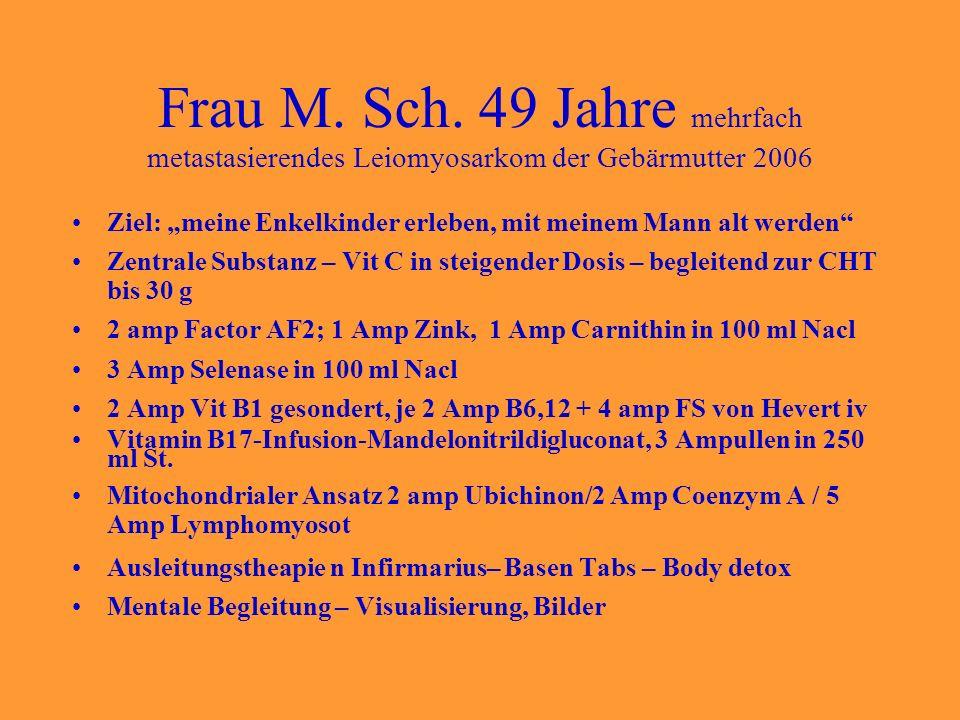 Frau M. Sch. 49 Jahre mehrfach metastasierendes Leiomyosarkom der Gebärmutter 2006