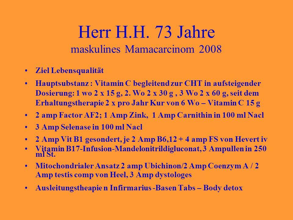 Herr H.H. 73 Jahre maskulines Mamacarcinom 2008