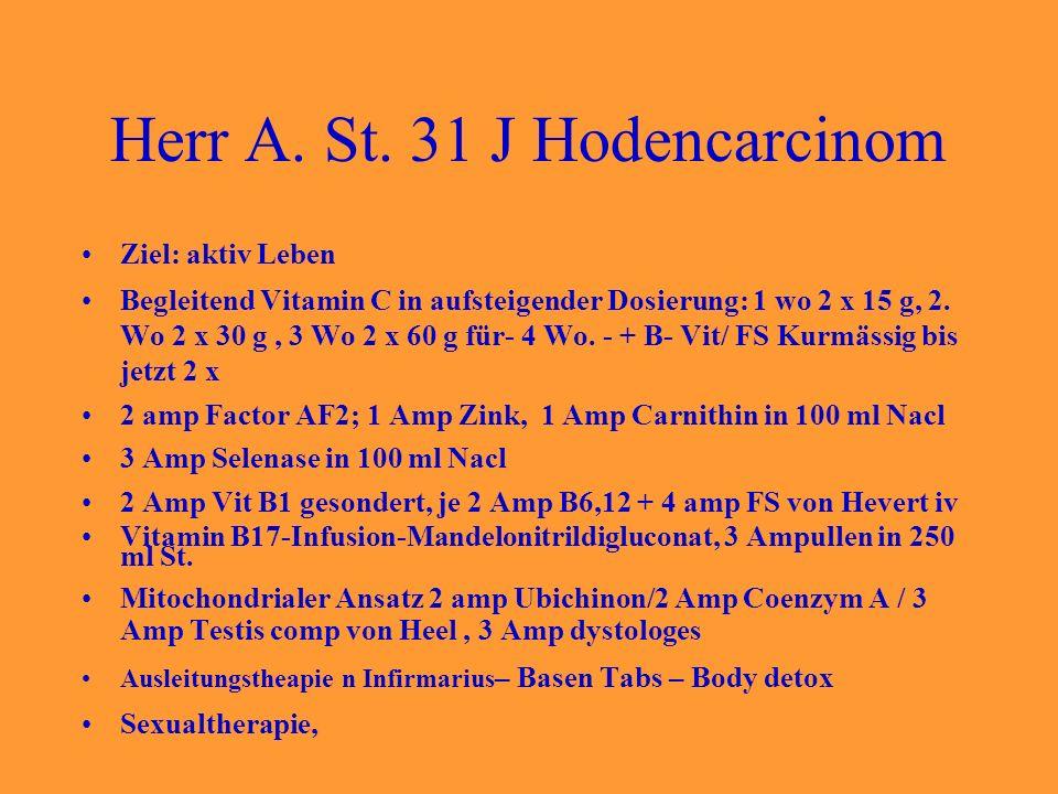 Herr A. St. 31 J Hodencarcinom