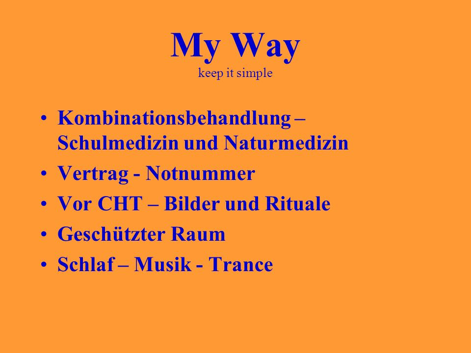 My Way keep it simple Kombinationsbehandlung – Schulmedizin und Naturmedizin. Vertrag - Notnummer.
