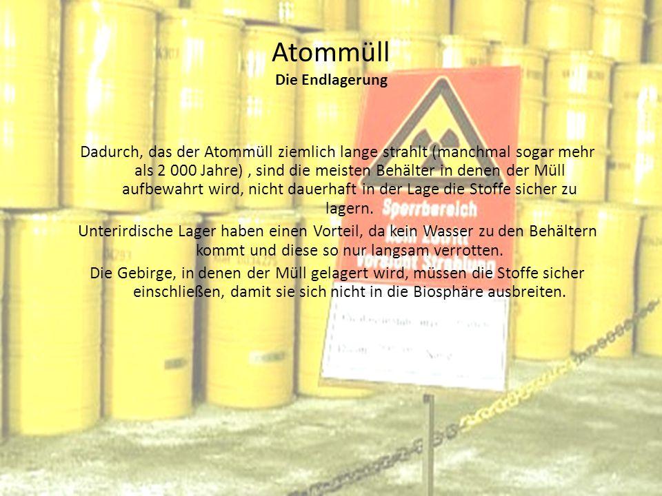Atommüll Die Endlagerung