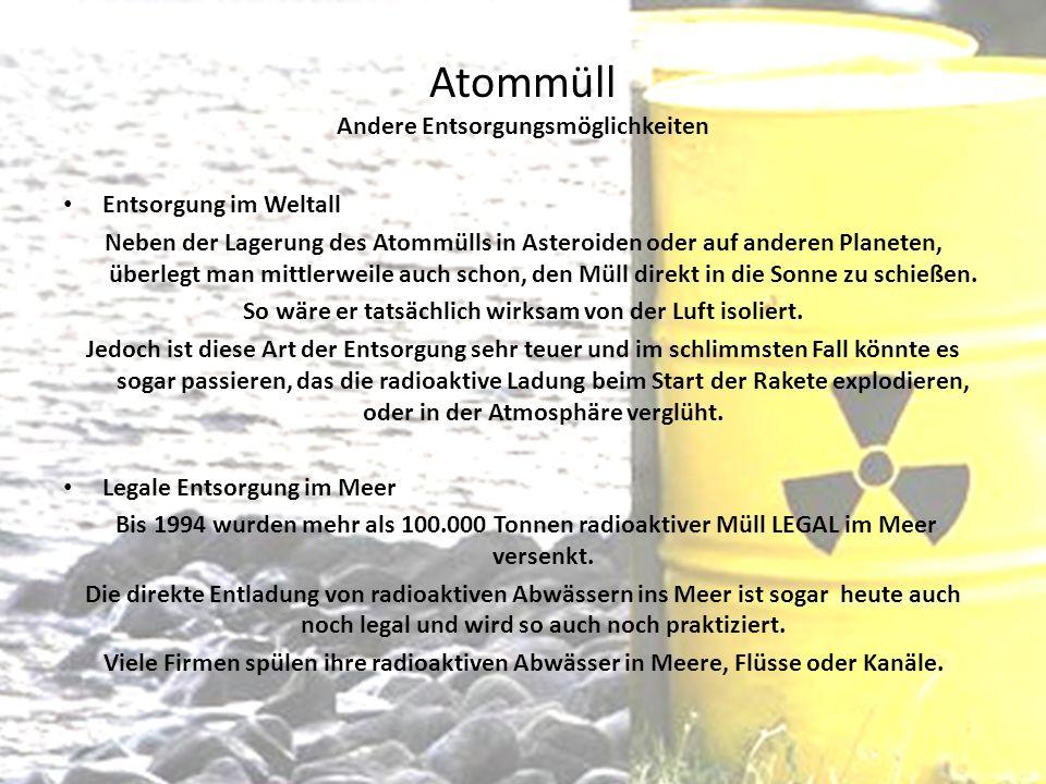 Atommüll Andere Entsorgungsmöglichkeiten