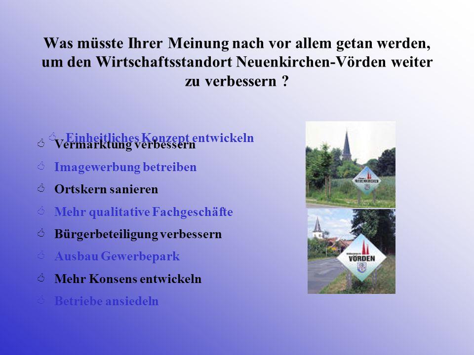 Was müsste Ihrer Meinung nach vor allem getan werden, um den Wirtschaftsstandort Neuenkirchen-Vörden weiter zu verbessern