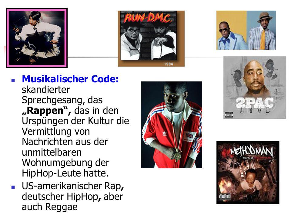 """Musikalischer Code: skandierter Sprechgesang, das """"Rappen , das in den Urspüngen der Kultur die Vermittlung von Nachrichten aus der unmittelbaren Wohnumgebung der HipHop-Leute hatte."""