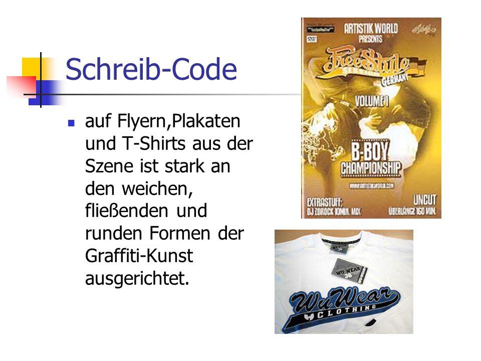 Schreib-Code auf Flyern,Plakaten und T-Shirts aus der Szene ist stark an den weichen, fließenden und runden Formen der Graffiti-Kunst ausgerichtet.