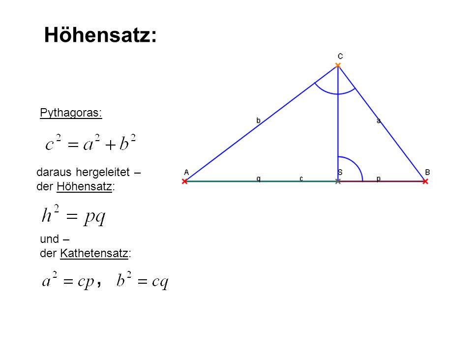 , Höhensatz: Pythagoras: daraus hergeleitet – der Höhensatz: und –