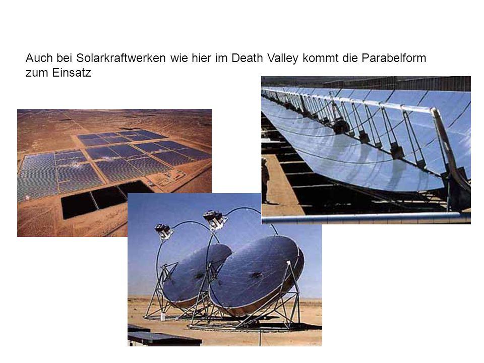Auch bei Solarkraftwerken wie hier im Death Valley kommt die Parabelform zum Einsatz