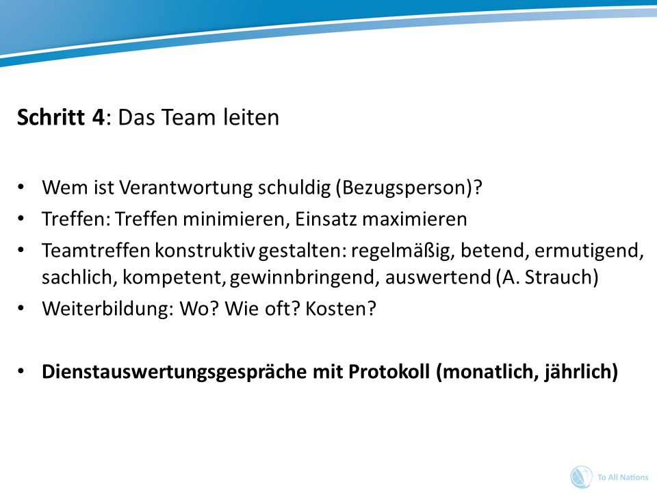 Schritt 4: Das Team leiten