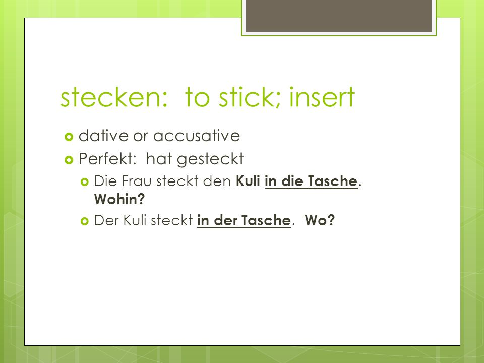 stecken: to stick; insert