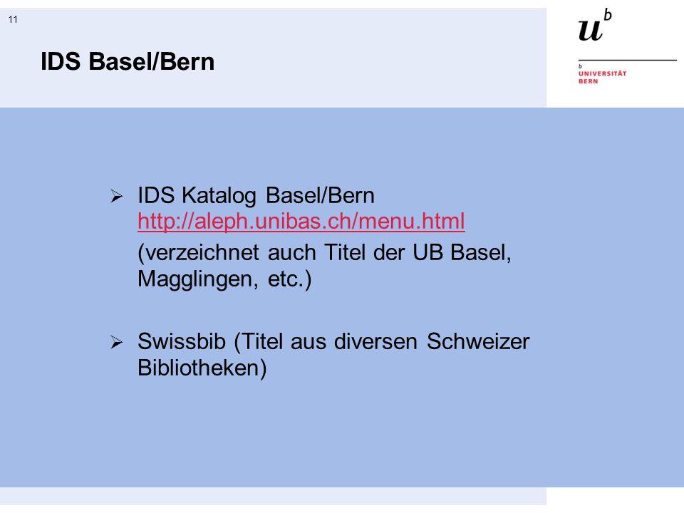 IDS Basel/Bern IDS Katalog Basel/Bern http://aleph.unibas.ch/menu.html