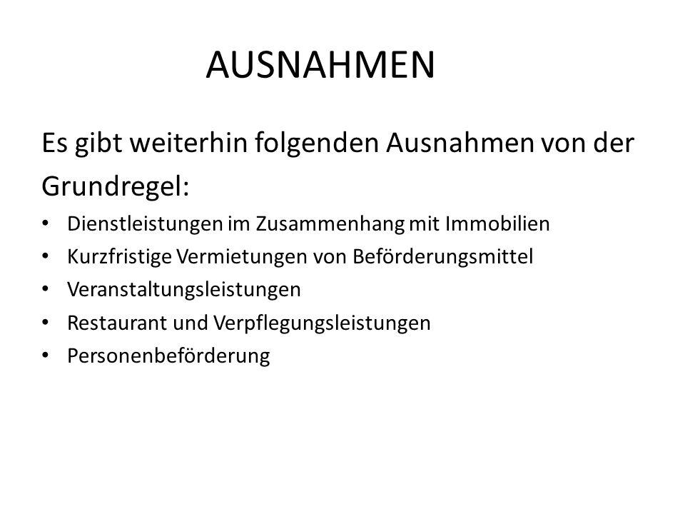 AUSNAHMEN Es gibt weiterhin folgenden Ausnahmen von der Grundregel:
