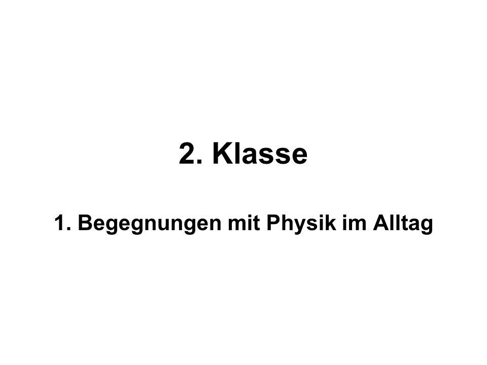 1. Begegnungen mit Physik im Alltag