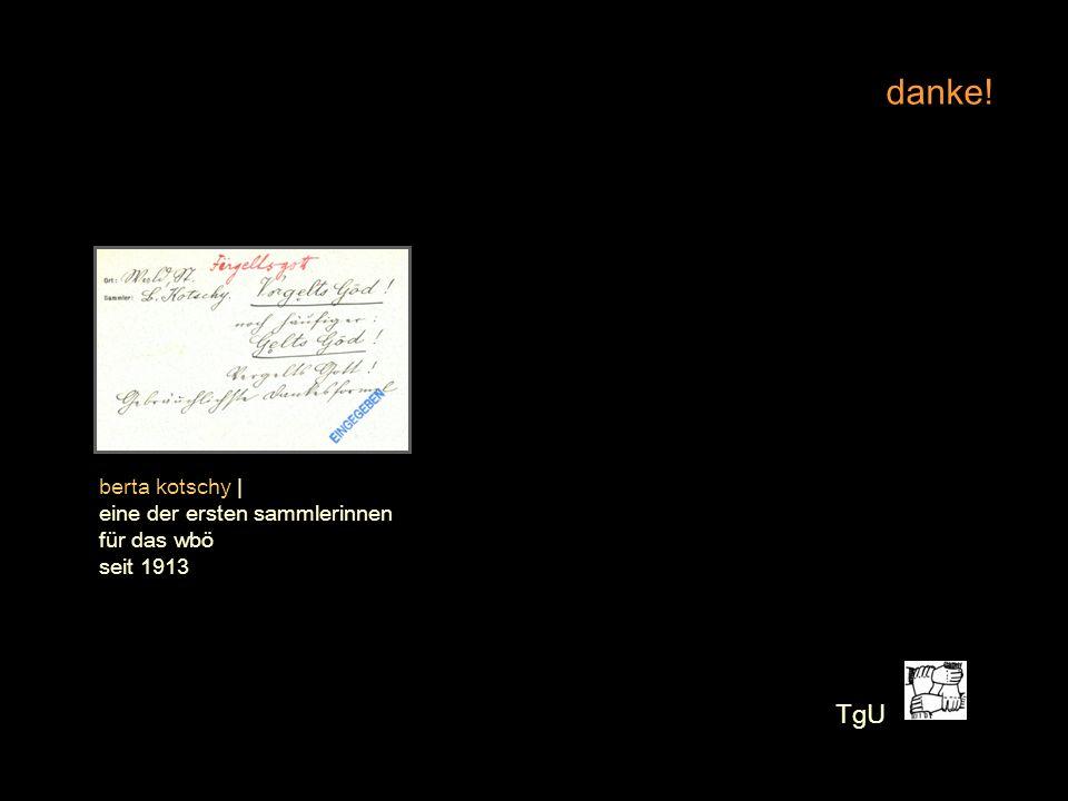 danke! berta kotschy | eine der ersten sammlerinnen für das wbö seit 1913 TgU