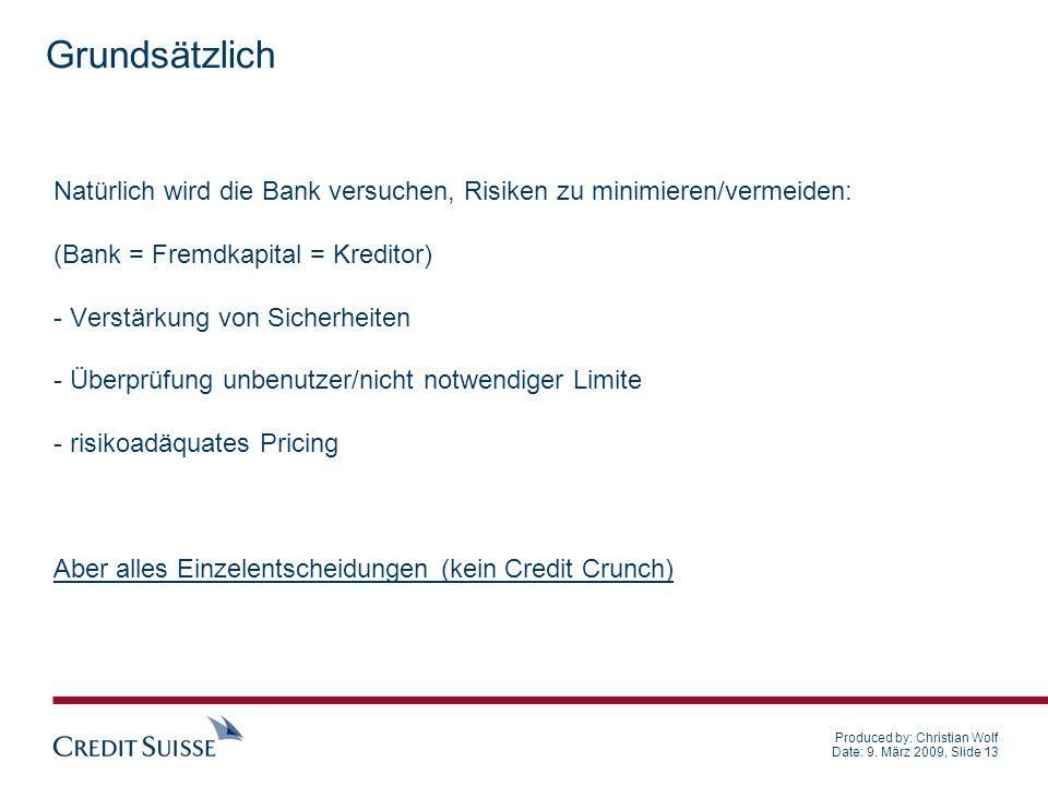Grundsätzlich Natürlich wird die Bank versuchen, Risiken zu minimieren/vermeiden: (Bank = Fremdkapital = Kreditor)